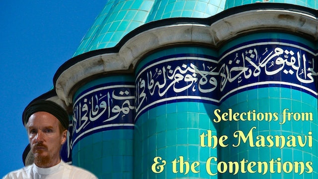 Selections from the Masnavi and the Contentions - Shaykh Abdal Hakim Murad