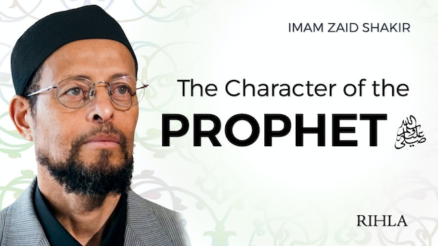 The Character of the Prophet ﷺ - Imam Zaid Shakir