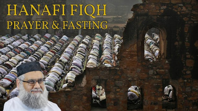 Hanafi Fiqh of Prayer & Fasting