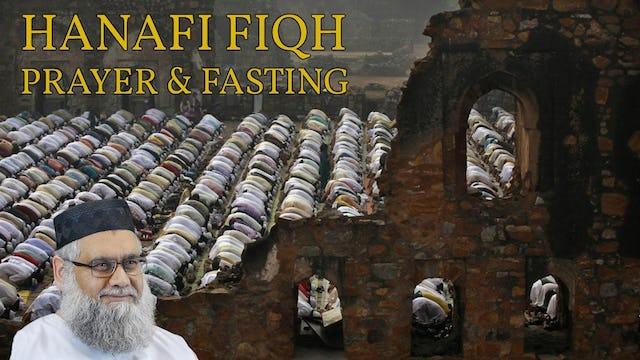 Hanaf Fiqh of Prayer & Fasting