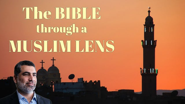 The Bible Through a Muslim Lens