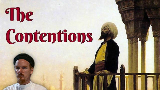 The Contentions - Shaykh Abdal Hakim Murad