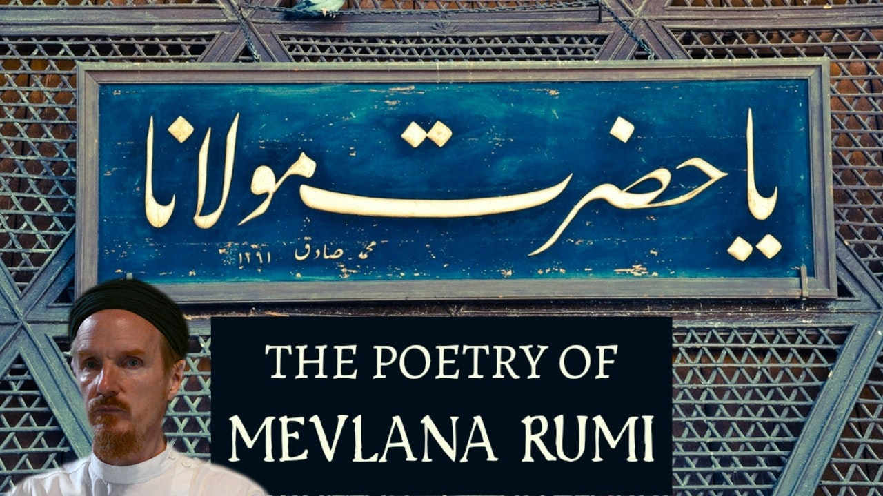 The Poetry of Mevlana Rumi & the Contentions - Shaykh Abdal Hakim Murad