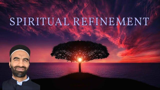 Spiritual Refinement - Ustadh Faraz Khan