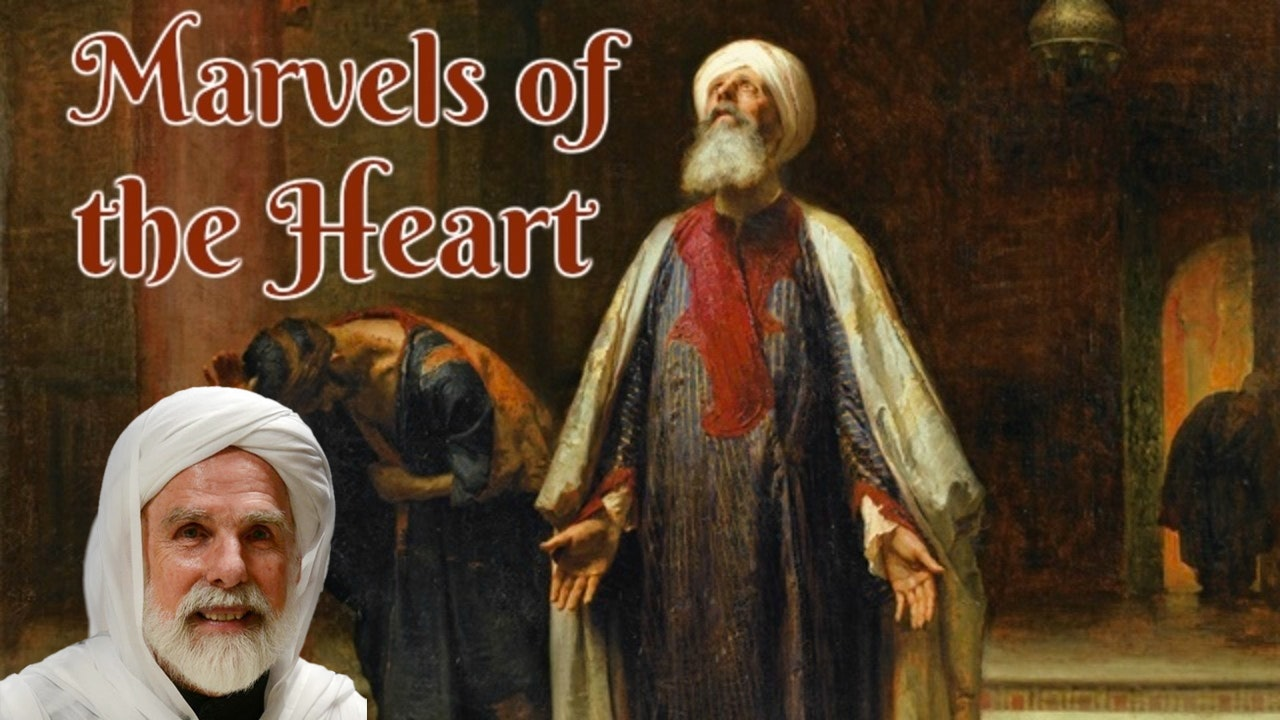 Marvels of the Heart - Dr. Umar Faruq Abd-Allah
