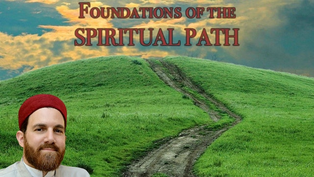 Foundations of the Spiritual Path — Shaykh Walead Mosaad