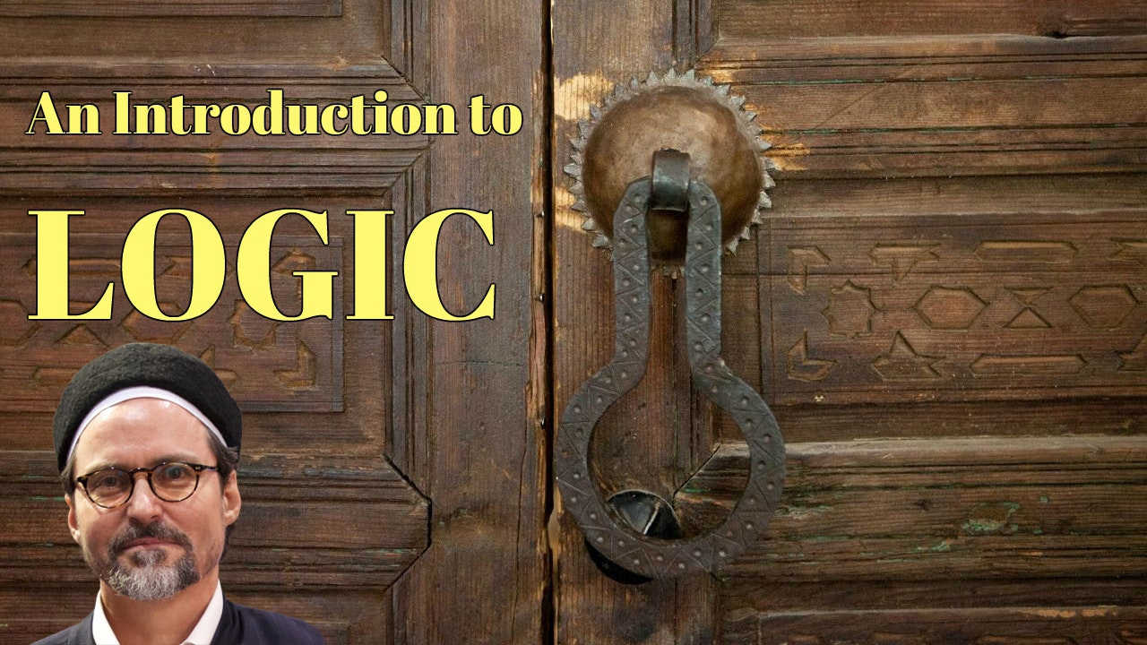 Introduction to Logic - Shaykh Hamza Yusuf
