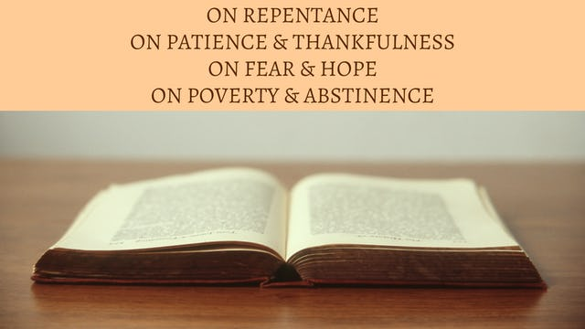 Repentance, Patience, Fear & Hope, & Abstinence