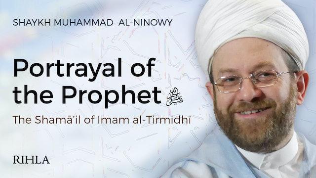 Portrayal of the Prophet ﷺ - Shaykh Muhammad Ninowy