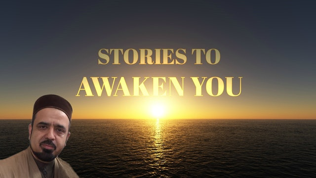 Stories to Awaken You! - Ustadh Feraidoon Mojadedi
