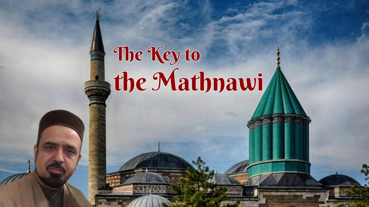 Key to the Mathnawi - Ustadh Feraidoon Mojadedi