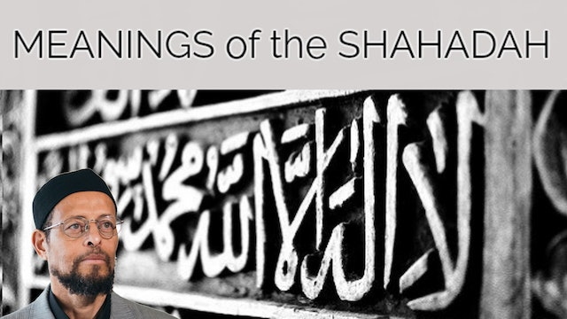 Meanings of the Shahadah