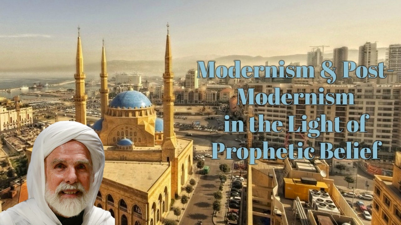 Modernism and Post-Modernism in the Light of Prophetic Belief