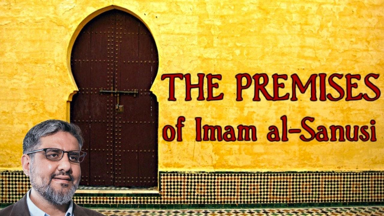 The Premises of Imam al-Sanusi - Ustadh Omar Qureshi