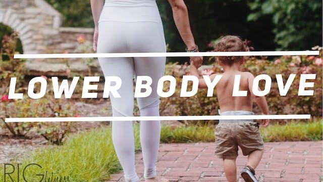Lower Body Love (LBL)