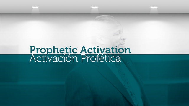 Prophetic Activation / Activación Profética