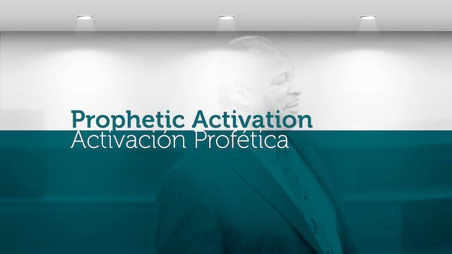 Prophetic Activation / Activación Pro...