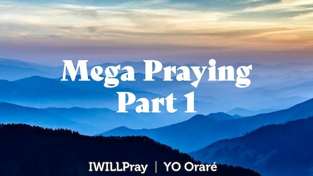 Mega Praying Part 1