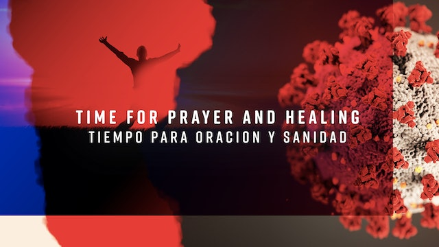 Time for Prayer and Healing / Tiempo para Oracion y Sanidad