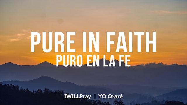Pure in Faith / Puro En La Fe