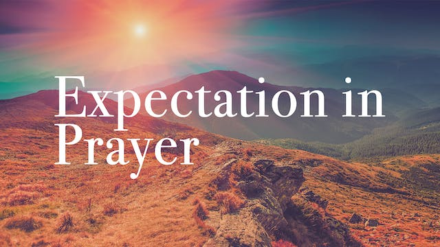 IWILLPray - Expectation in Prayer