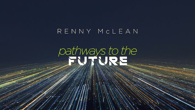 Pathways to the Future - Part 1