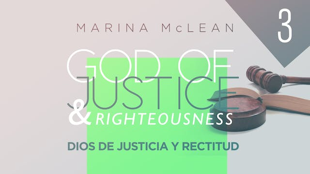 God of Justice & Righteousness Part 3...