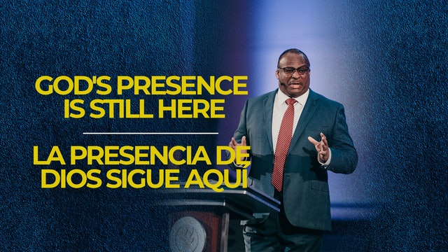 God's Presence is Still Here / La Presencia De Dios Sigue Aquí