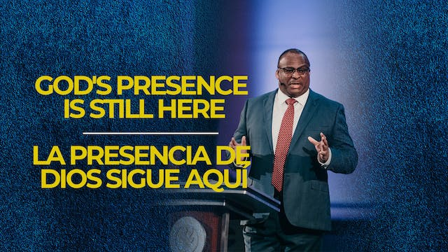 God's Presence is Still Here / La Pre...