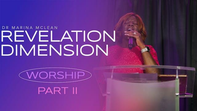 Revelation Dimension: Worship Part II