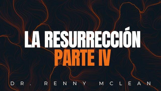 LA RESURRECCIÓN parte iv
