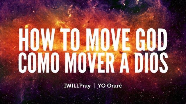 How To Move God / Cómo Mover A Dios