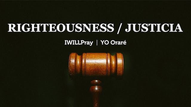 Righteousness /  Justicia