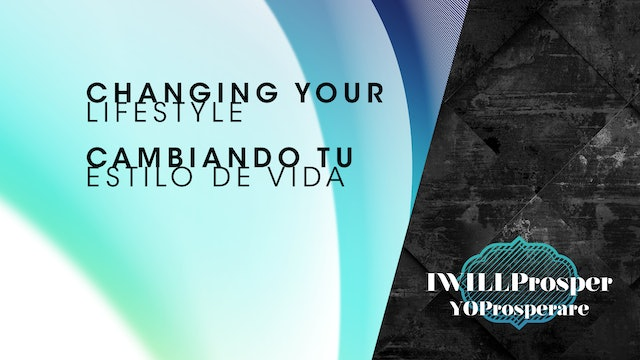 Changing your Lifestyle / Cambiando tu Estilo de Vida