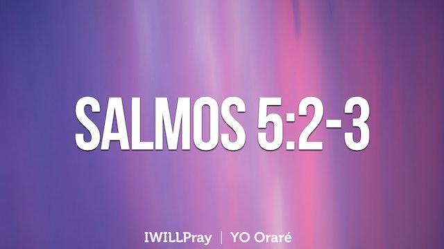 Yo Orare | Salmos 5:2-3
