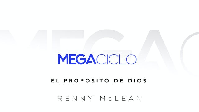 Mega Ciclo Clase 1: El Propósito de Dios