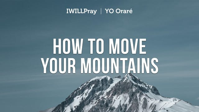 IWILLPray | How To Move Your Mountains