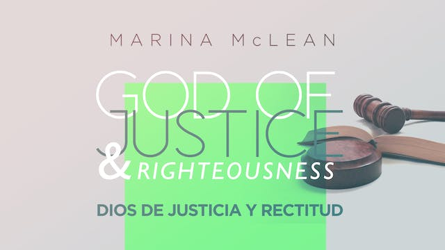 God of Justice & Righteousness (Dios de Justicia y Rectitud)