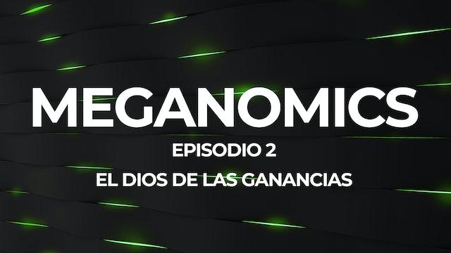 Meganomics Episodio #2