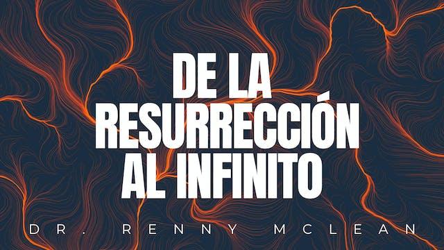 De La Resurreccion Al Infinito