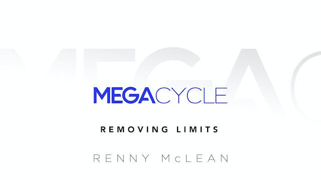 Mega Cycle Class 3: Removing Limits