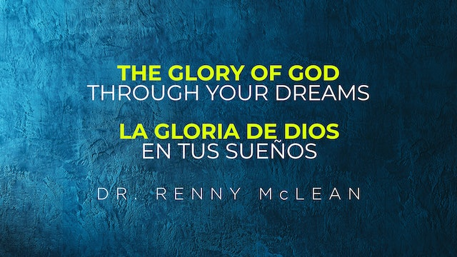 The Glory Of God Through Your Dreams | La Gloria De Dios En Tus Sueños