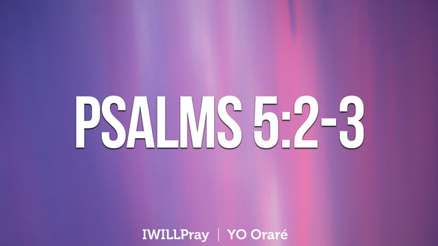 IWILLPray | Psalms 5:2-3