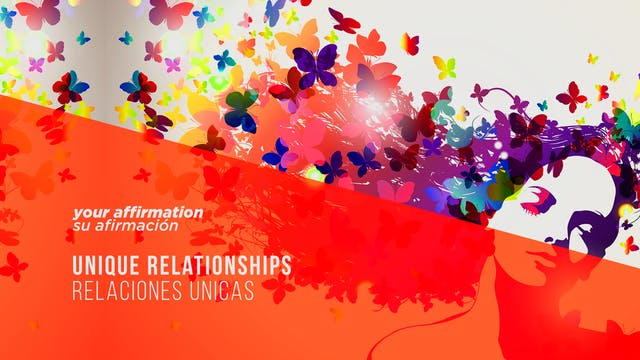 Unique Relationships / Relaciones Unicas