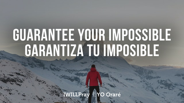 God Guarantee Your Impossible / Garantiza Tu Imposible