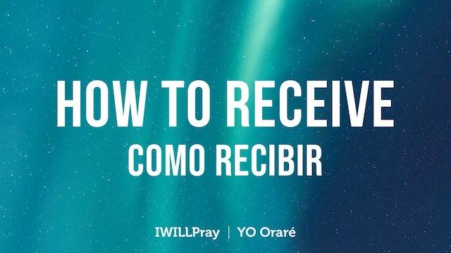 How To Receive / Como Recibir