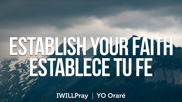 Establish Your Faith / Establece tu fe