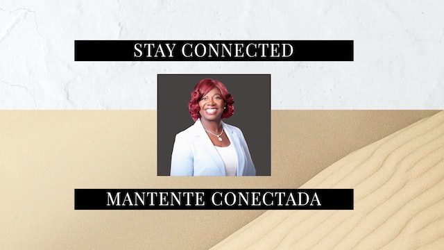 Stay Connected / Mantente Conectada