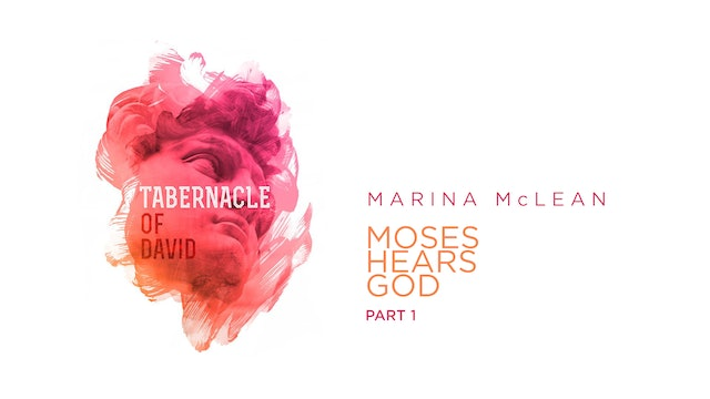Marina McLean - The Tabernacle Of David - Class 1