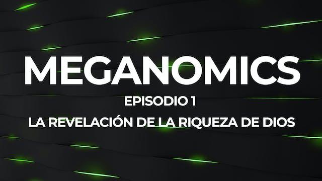 Meganomics Episodio #1